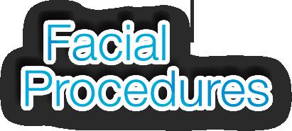 Facial Procedures
